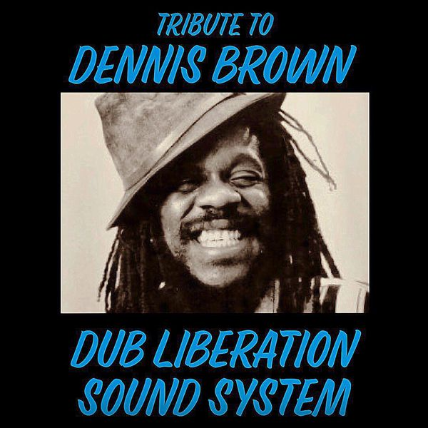 Tribute to Dennis Brown by DUB LIBERATION SOUND SYSTEM | Mixtape