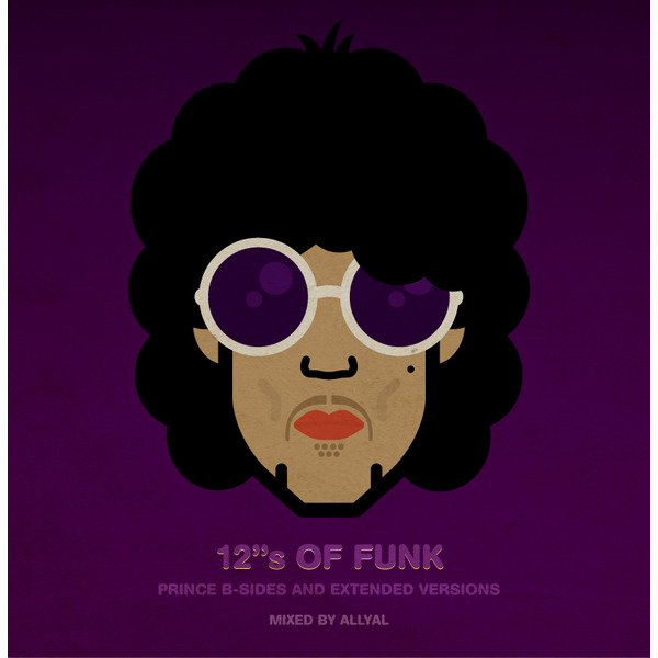 "12""s OF FUNK (PRINCE B-SIDES AND EXTENDED VERSIONS) : mixed by AllyAl : free podcast"