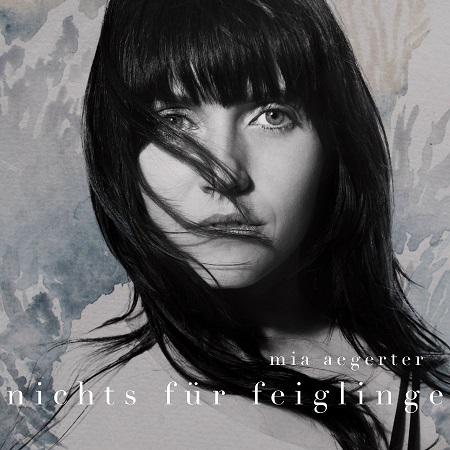 """Mia Aegerter geht auf """"Nichts für Feiglinge"""" Tour und hat ein neues Lyric-Video im Gepäck!"""