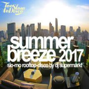 summer breeze 2017 - slo-mo rooftop disco mix by dj Supermarkt // free download