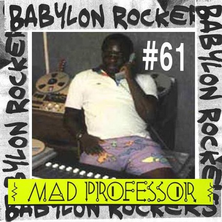 Babylon Rockers #61 - Special: Mad Professor (Podcast)