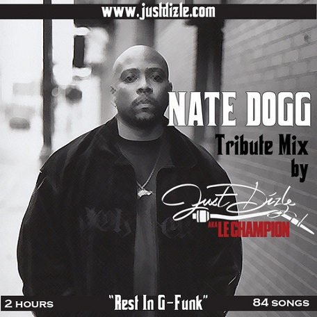 Nate Dogg Tribute Mix [Rest In G-Funk] by DJ Just Dizle aka Le Champion // free download