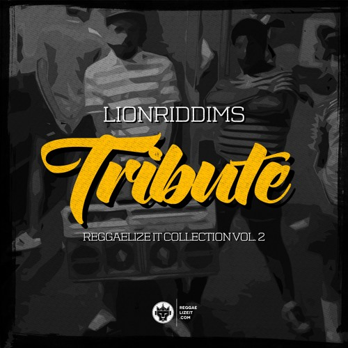 Reggaelize it Collection Vol.2: LionRiddims - Tribute Mixtape