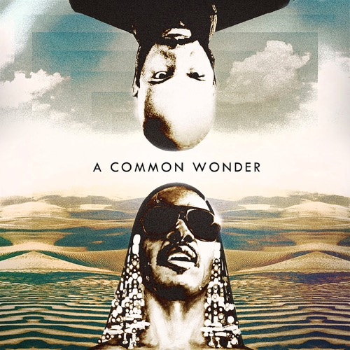 TIPP: A Common Wonder - Stevie Wonder x Common - MashUp-Album by Amerigo Gazaway - full album stream + FREE download