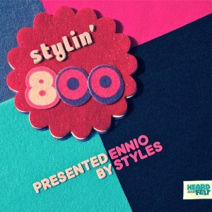 TIPP: stylin' 800 presented by Ennio Styles // free Compilation // full stream