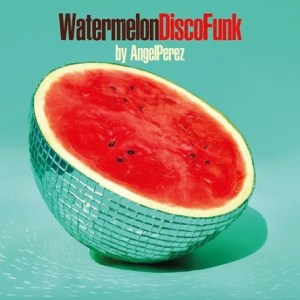 WATERMELON DISCO FUNK Mixtape