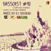 BASSCAST #40 by DJ Sickhead [Storm Over Dubylon - Escape Outta Fake Paradise] free download