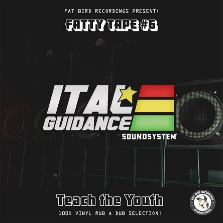 FATTY TAPES #6 ITAL GUIDANCE - TEACH THE YOUTH // free download
