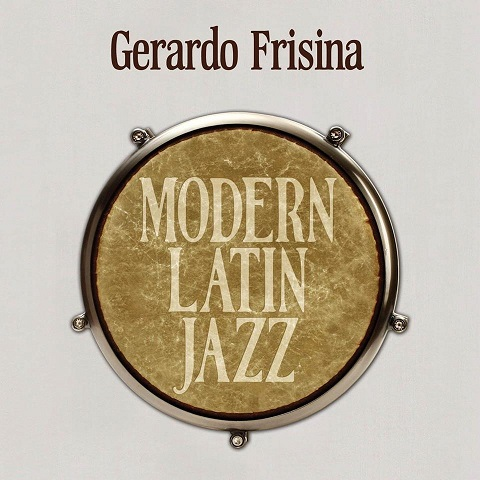 Gerardo Frisina - Modern Latin Jazz // full Album stream