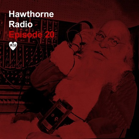 Hawthorne Radio Episode 20