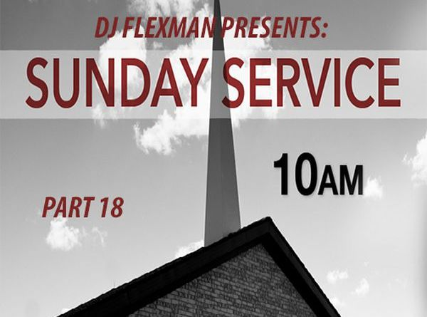 DJ Flexman presents: SUNDAY SERVICE Part 18 (GOSPEL-Mixtape)