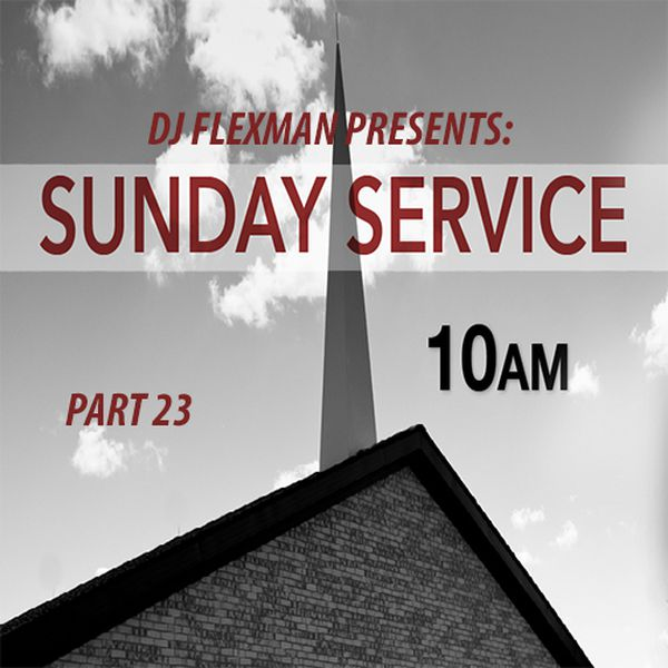 DJ Flexman presents: SUNDAY SERVICE Part 23 (GOSPEL-Mixtape)
