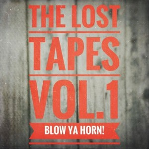 The Lost Tapes Vol. 1 - Blow Ya Horn! (recorded Dec 2011)