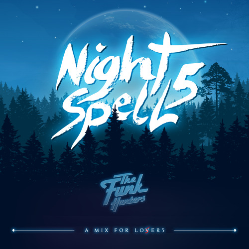 The Funk Hunters - Night Spell 5 // free mixtape