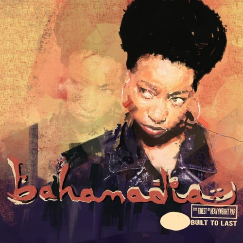 Bahamadia x Built To Last Mix