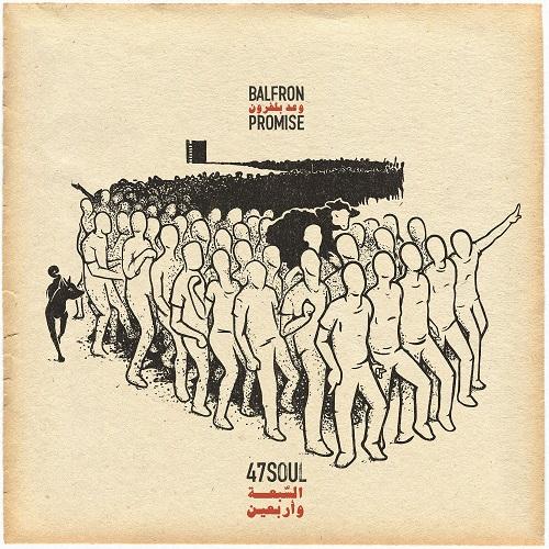 47soul السبعة و أربعين - BALFRON PROMISE - das Debütalbum der elektronisch-arabischen Dabke-Band mit high-energy Shamstep und politischer Message // Video + full Album stream + Tourtermine