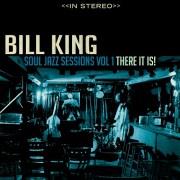 Bill King Soul Jazz Sessions Vol.1 - There it is! // full Album stream