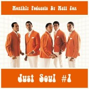 Just Soul #1 - Monthly Podcasts! by Matt Fox (Soul City)