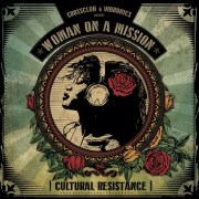 Crossclub & Vibronics present: WOMAN ON A MISSION - CULTURAL RESISTANCE // Album Teaser + full Album stream