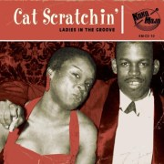 Cat Scratchin' - Ladies in the Groove (Compilation) [3 Audio Videos]