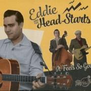 EDDIE AND THE HEAD-STARTS -  It Feels So Good // full Album stream