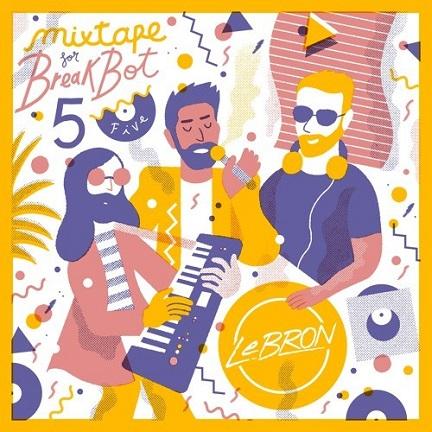 LeBRON – Mixtape For Breakbot #5 (free download)