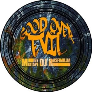 DJ Rasfimillia - Good Over Evil (Reggae & HipHop Tape)