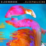ELDERBROOK veröffentlicht heute seine Single 'Sleepwalking' samt Video und gibt damit sein Debüt bei Parlophone!