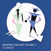 Modern Funk Mix Volume 2 (mixed by DJ Ghost)