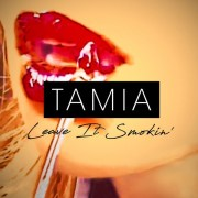 Videopremiere: TAMIA - #LeaveItSmokin