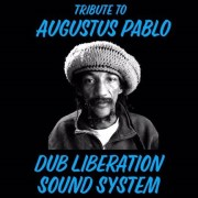 Tribute to Augustus Pablo by DUB LIBERATION SOUND SYSTEM   Mixtape