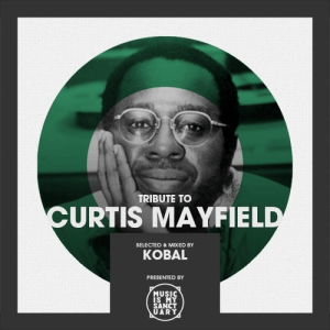 Tribute to CURTIS MAYFIELD - mixed & selected by Kobal |free mixtape