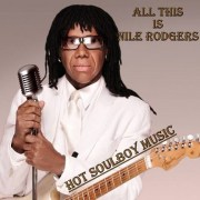 ALL THIS IS NILE RODGERS - Tribute-Mixtape Part 1