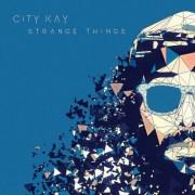 CITY KAY - STRANGE THINGS // 3 Videos + full album stream