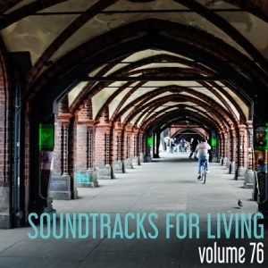 Soundtracks for Living - Volume 76 (Mixtape)