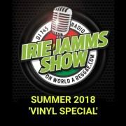 Irie Jamms Show - Summer 2018 Vinyl Special Mix