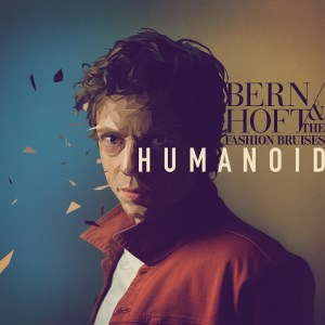 Happy Releaseday: Bernhoft & The Fashion Bruises – Humanoid | 2 Videos + full album stream + Tourdaten