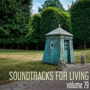 Soundtracks For Living - Volume 79 (Mixtape)
