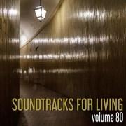 Soundtracks for Living - Volume 80 (Mixtape)