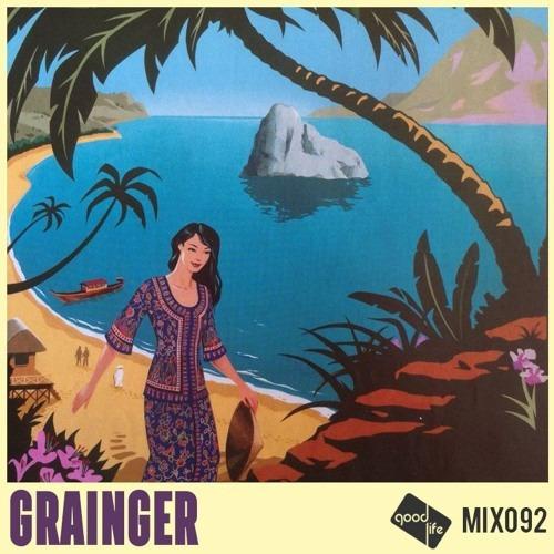 Good Life Mix 92 - Grainger| free download