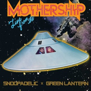 "TIPP: DJ Snoopadelic x Green Lantern ""Live From The Mothership"" (continuous mix)"