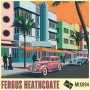 Good Life Mix 94 - Fergus Heathcoate