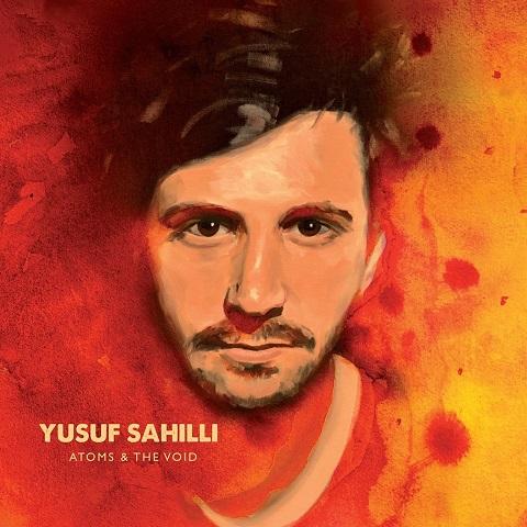 """Yusuf Sahilli veröffentlicht Debütalbum """"Atoms & the Void"""" und kommt im Oktober auf Tournee • full Album stream + Video + Tourdaten"""