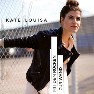 Videopremiere: Kate Louisa – Mit dem Rücken zur Wand