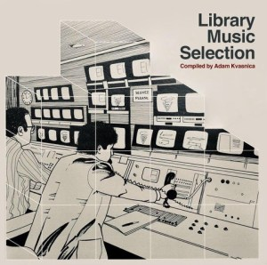 Library Music Selection compiled by Adam Kvasnica