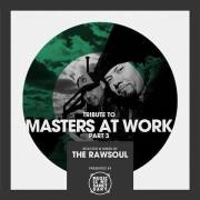 Tribute to Masters At Work (Pt. 3) – Mixed & Selected by The RawSoul | free download