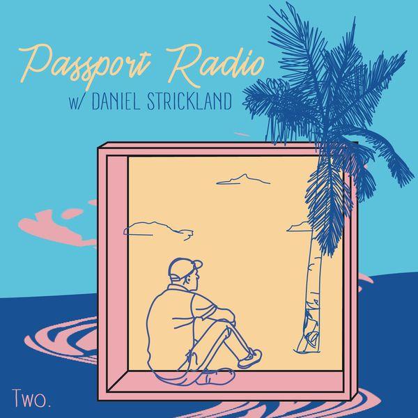 Passport Radio Podcast #02