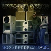 Uppacut Sound - 100% Dubplate Mix