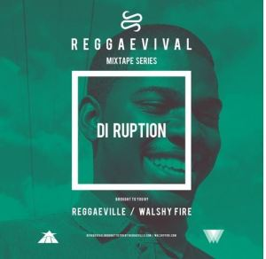 REGGAEVIVAL Mixtape Series: DI RUPTION