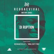 REGGAEVIVAL Mixtape Series: DI RUPTION